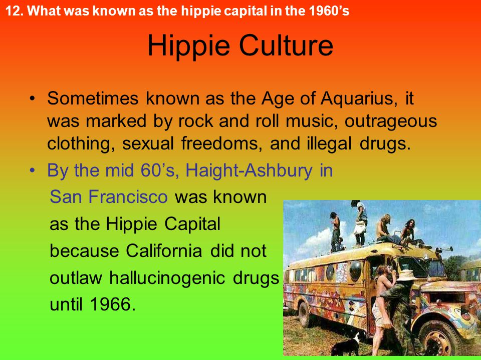 12. What was known as the hippie capital in the 1960's