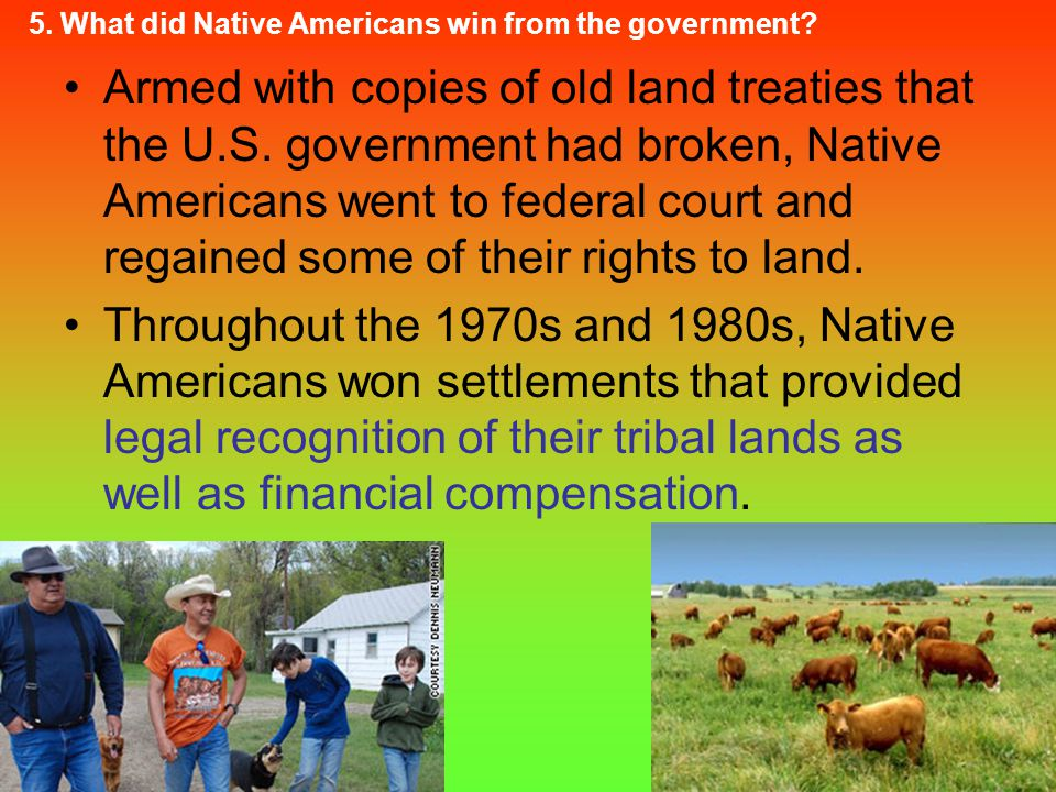 5. What did Native Americans win from the government