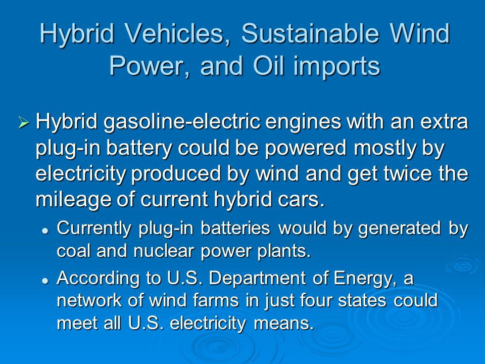 Hybrid Vehicles, Sustainable Wind Power, and Oil imports