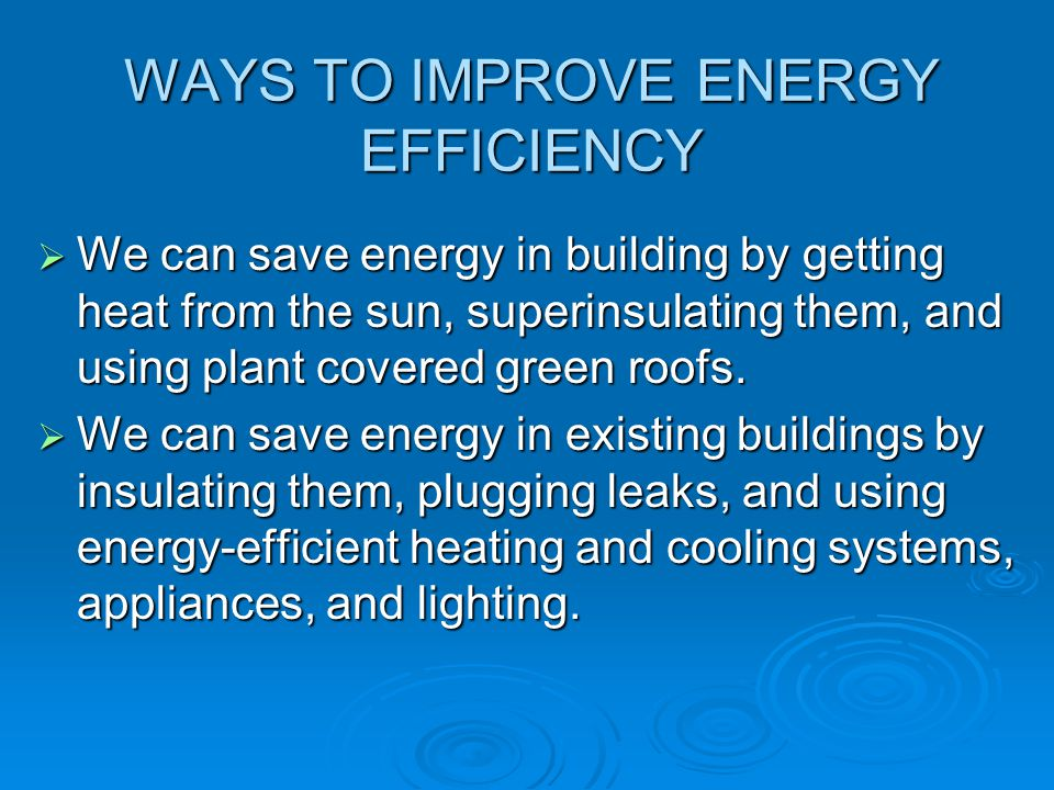 WAYS TO IMPROVE ENERGY EFFICIENCY