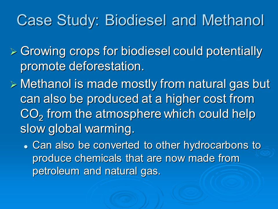 Case Study: Biodiesel and Methanol
