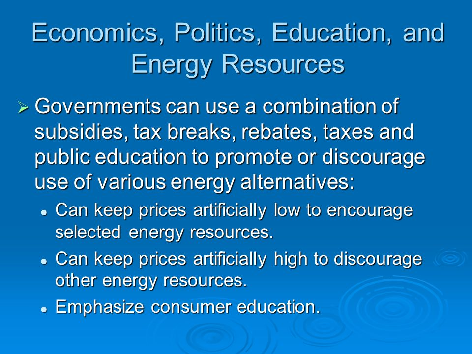 Economics, Politics, Education, and Energy Resources