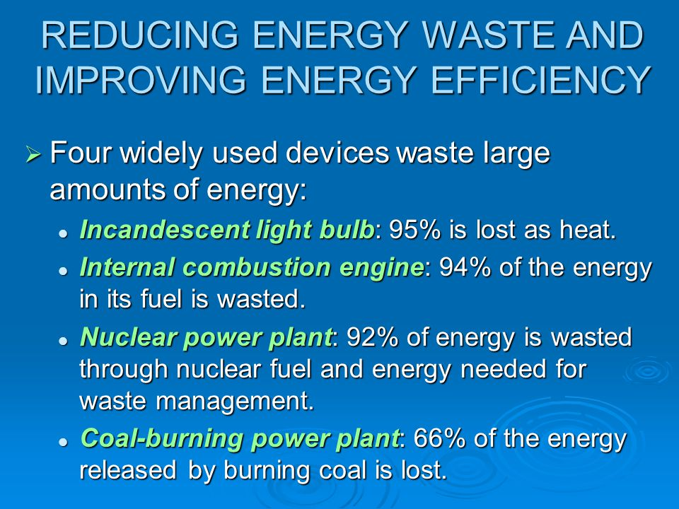 REDUCING ENERGY WASTE AND IMPROVING ENERGY EFFICIENCY