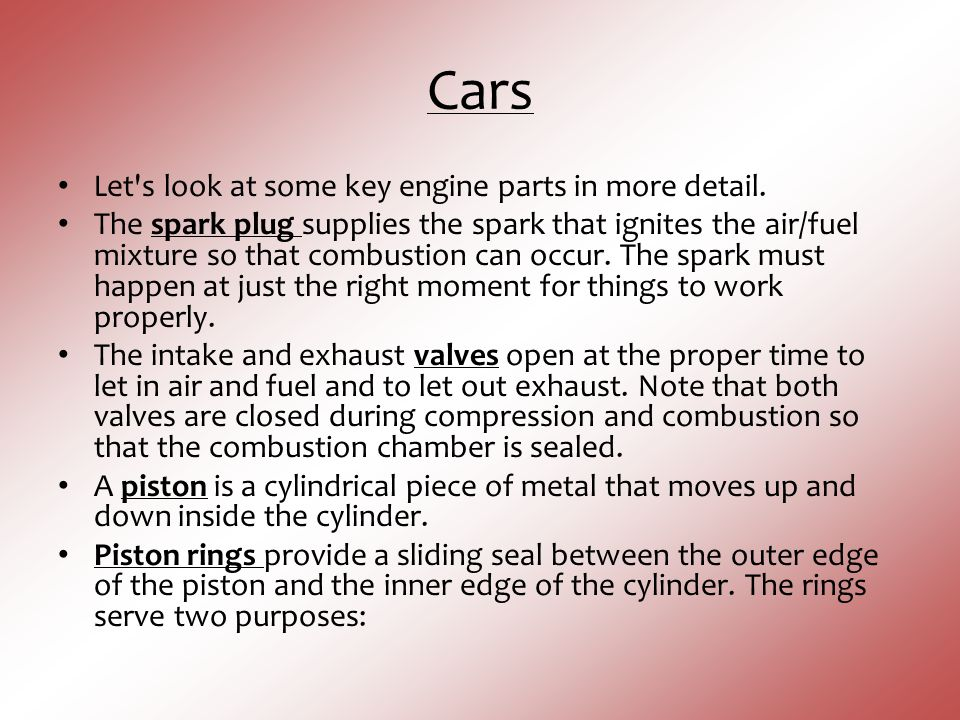 Cars Let s look at some key engine parts in more detail.