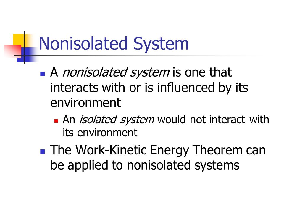 Nonisolated System A nonisolated system is one that interacts with or is influenced by its environment.
