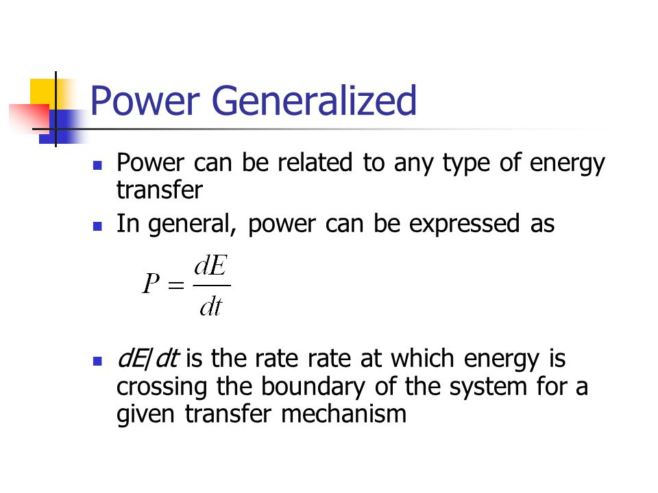 Power Generalized Power can be related to any type of energy transfer