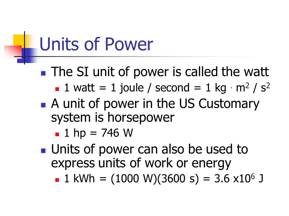 Units of Power The SI unit of power is called the watt