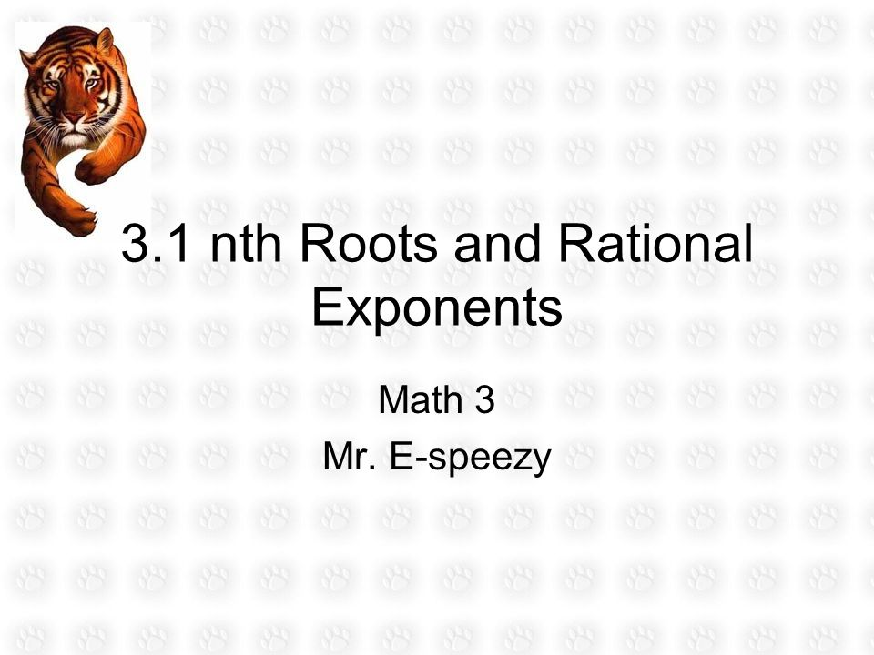 3.1 nth Roots and Rational Exponents