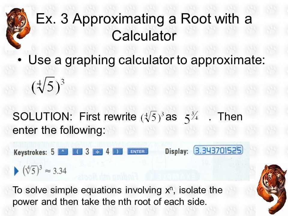 Ex. 3 Approximating a Root with a Calculator