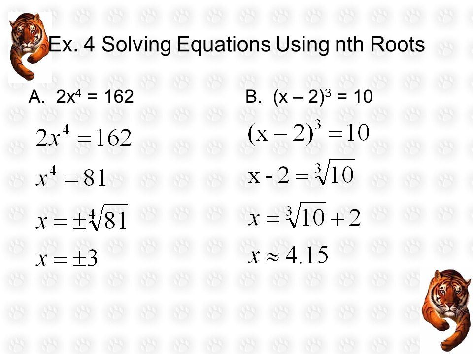Ex. 4 Solving Equations Using nth Roots