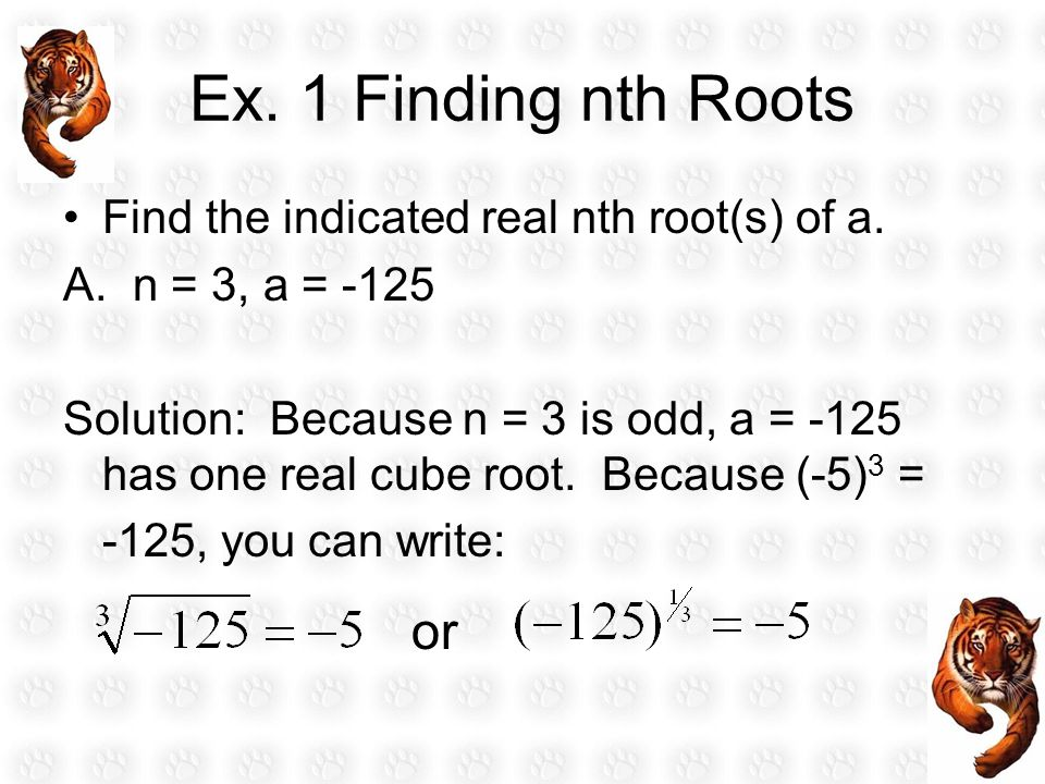 Ex. 1 Finding nth Roots or Find the indicated real nth root(s) of a.