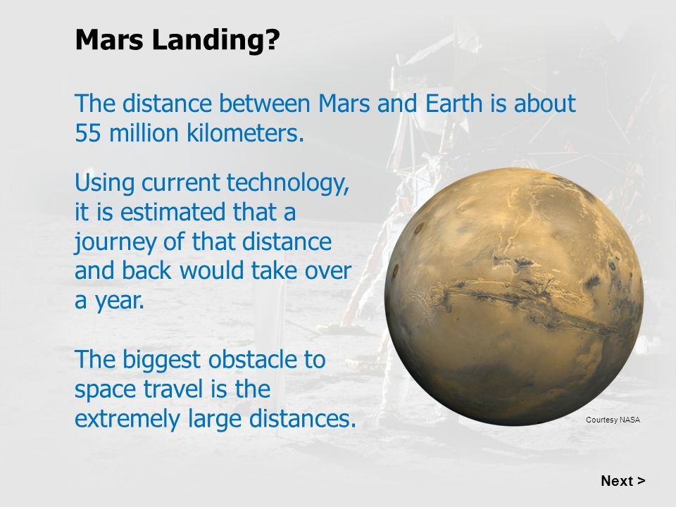 Mars Landing The distance between Mars and Earth is about