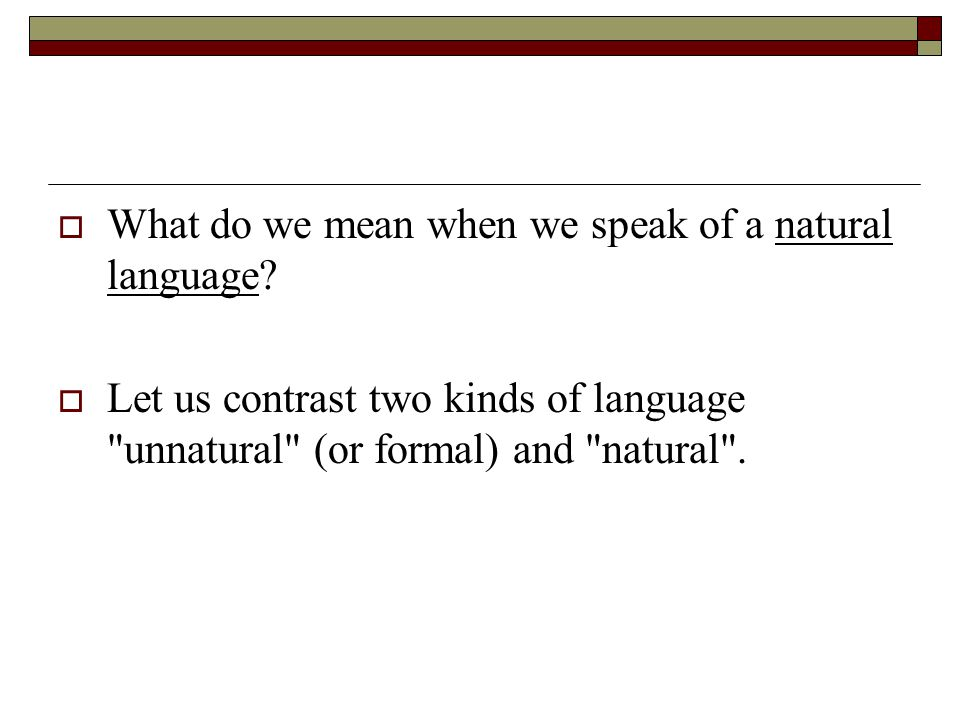 What do we mean when we speak of a natural language
