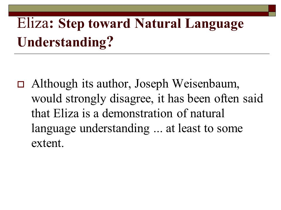 Eliza: Step toward Natural Language Understanding