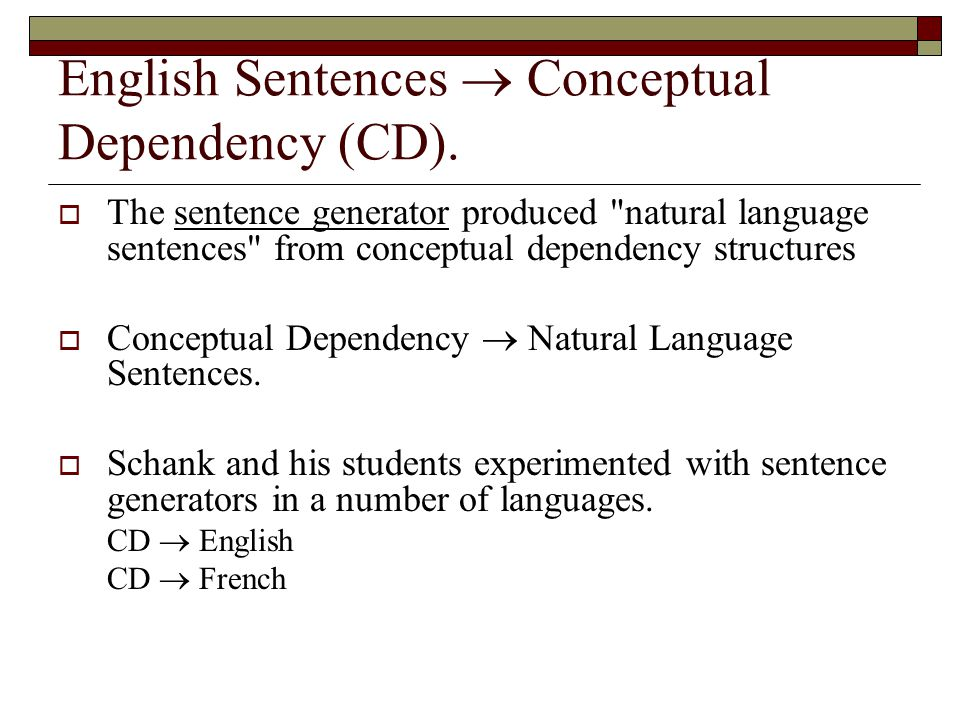 English Sentences  Conceptual Dependency (CD).