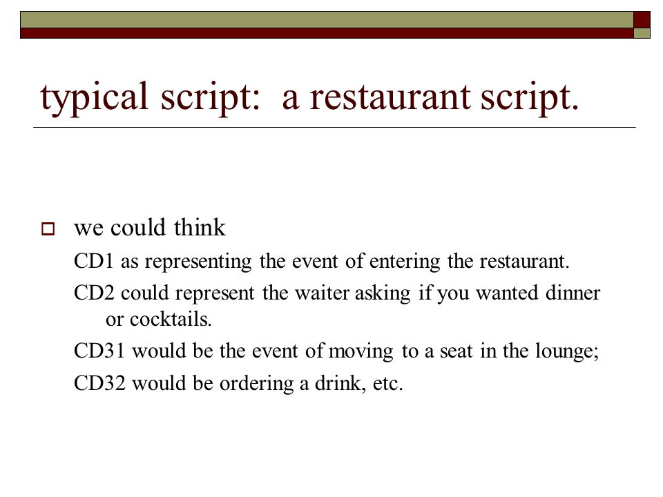 typical script: a restaurant script.