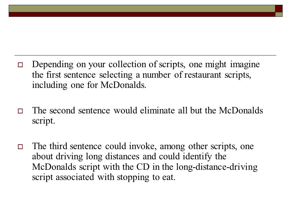 Depending on your collection of scripts, one might imagine the first sentence selecting a number of restaurant scripts, including one for McDonalds.