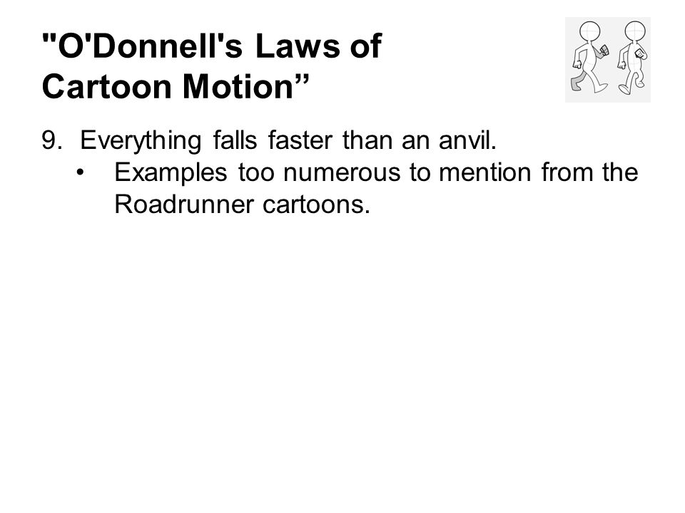 O Donnell s Laws of Cartoon Motion