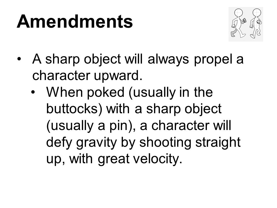 Amendments A sharp object will always propel a character upward.