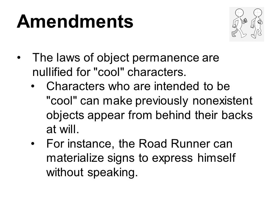 Amendments The laws of object permanence are nullified for cool characters.
