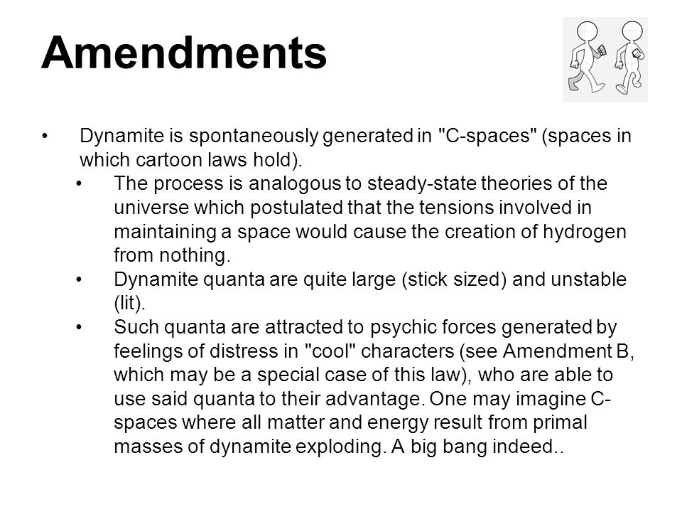 Amendments Dynamite is spontaneously generated in C-spaces (spaces in which cartoon laws hold).