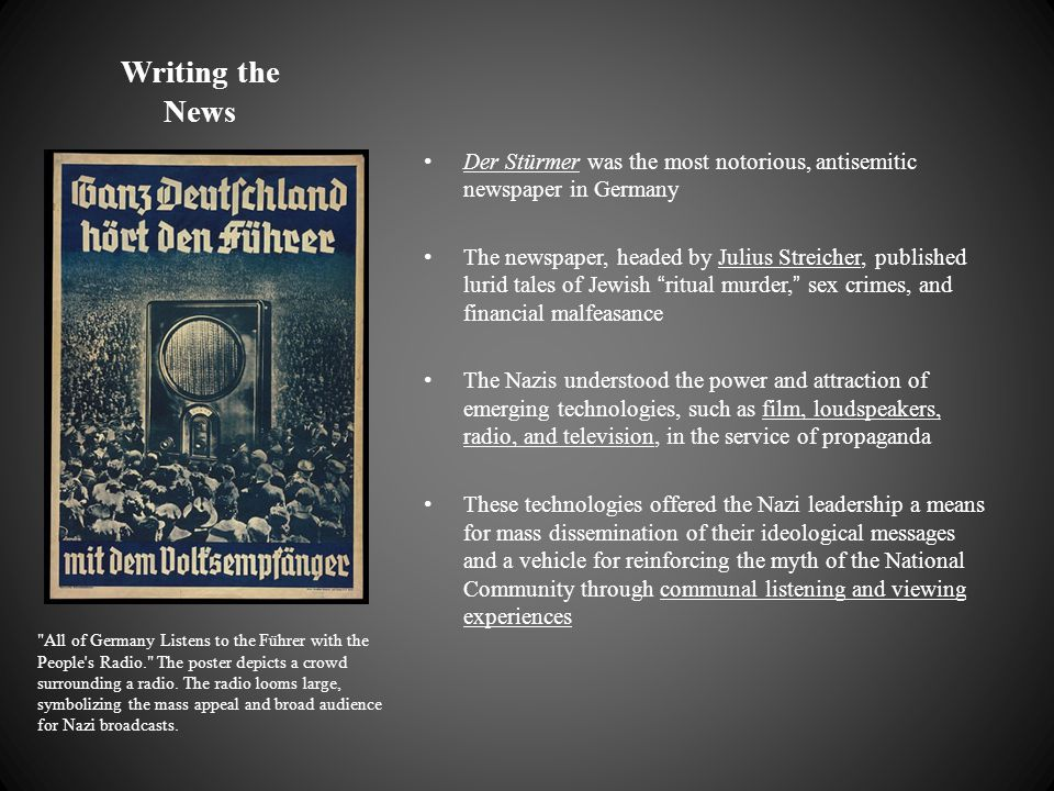 Writing the News Der Stürmer was the most notorious, antisemitic newspaper in Germany.