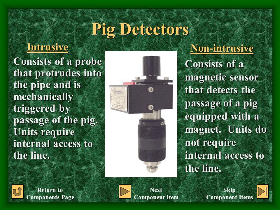 Pig Detectors Intrusive