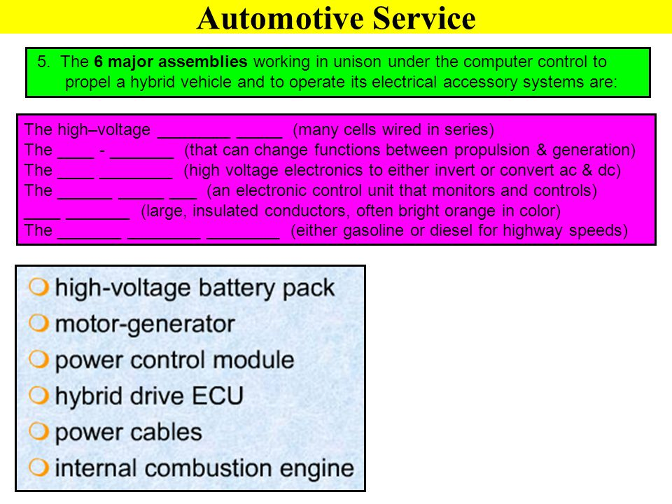 Automotive Service 5. The 6 major assemblies working in unison under the computer control to.