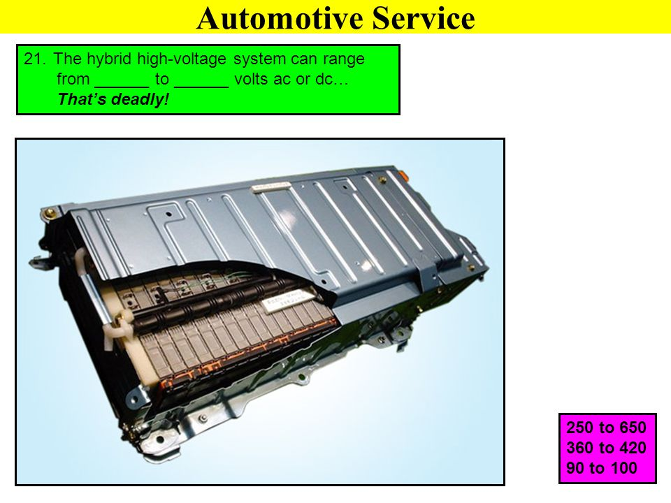 Automotive Service The hybrid high-voltage system can range