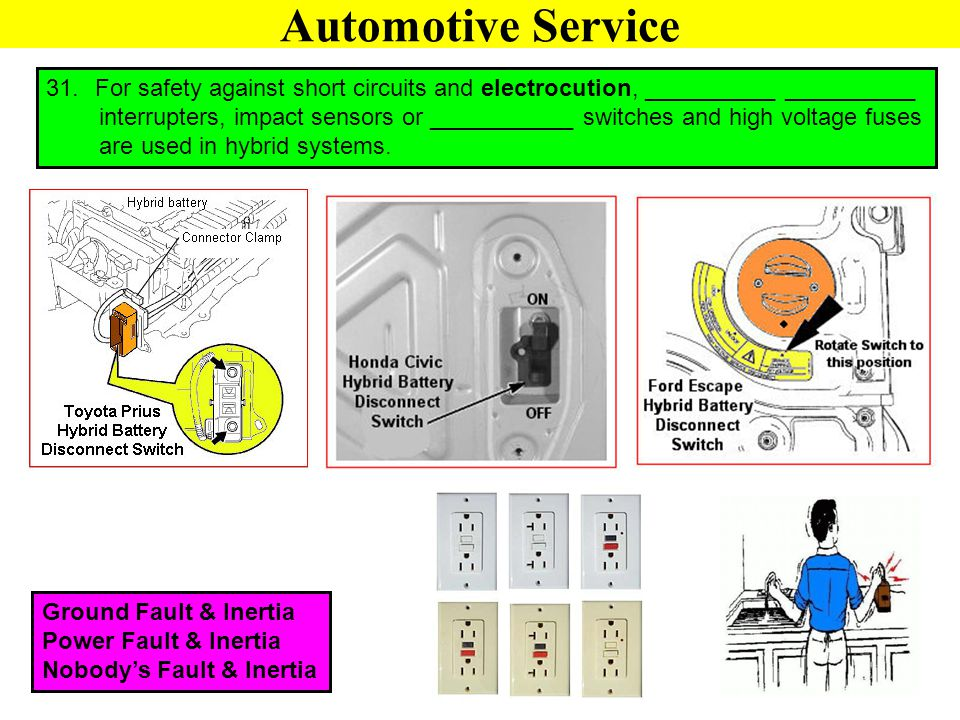 Automotive Service For safety against short circuits and electrocution, __________ __________.