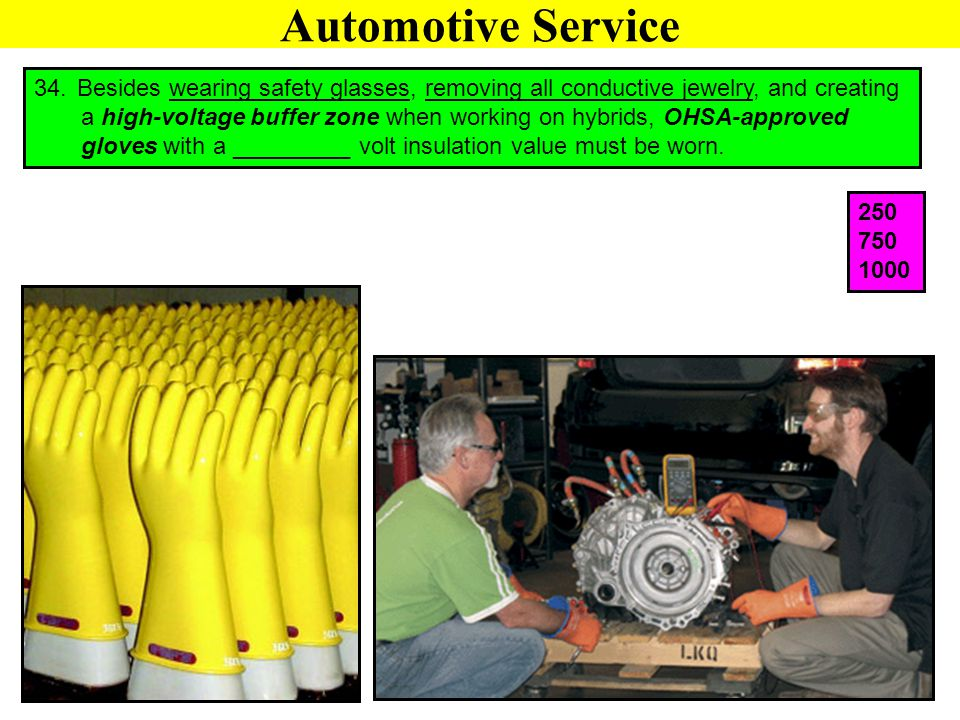 Automotive Service Besides wearing safety glasses, removing all conductive jewelry, and creating.