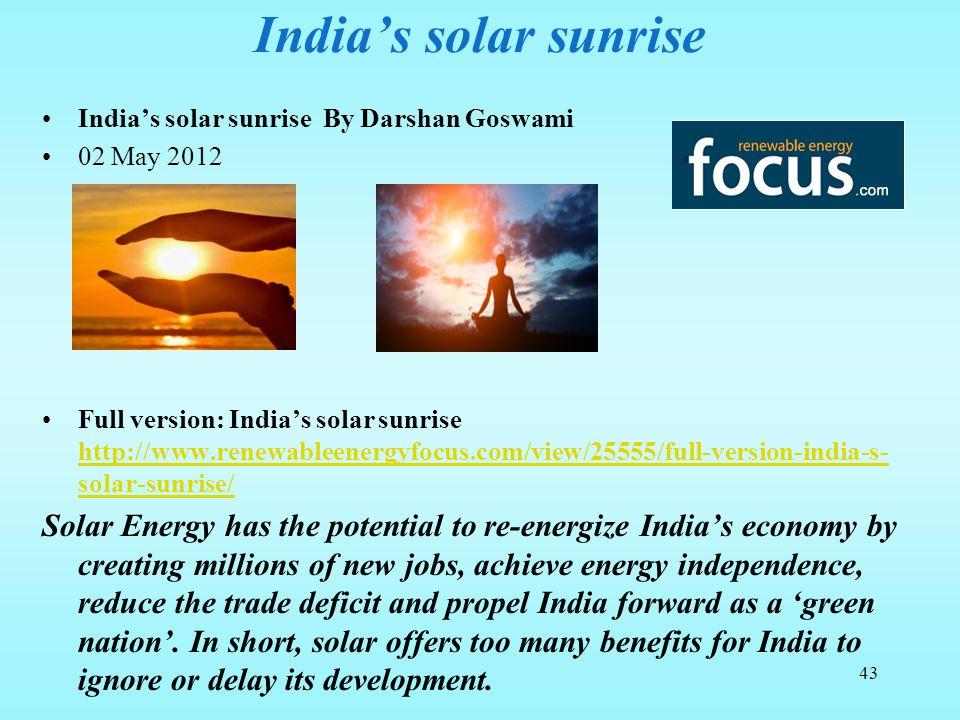India's solar sunrise India's solar sunrise By Darshan Goswami. 02 May 2012.