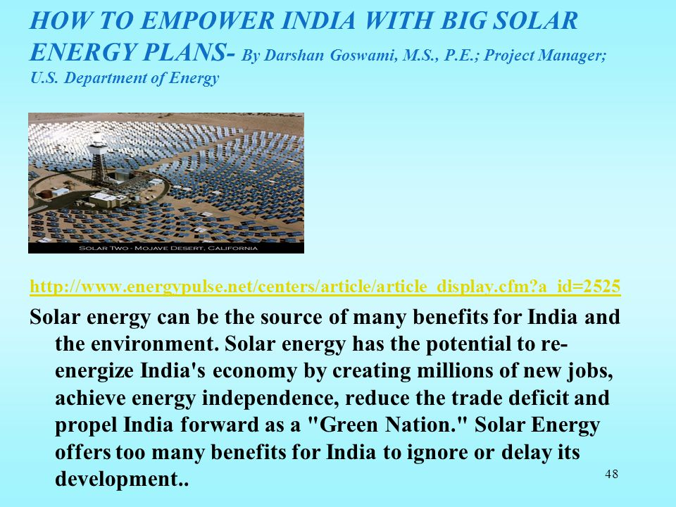 HOW TO EMPOWER INDIA WITH BIG SOLAR ENERGY PLANS- By Darshan Goswami, M.S., P.E.; Project Manager; U.S. Department of Energy