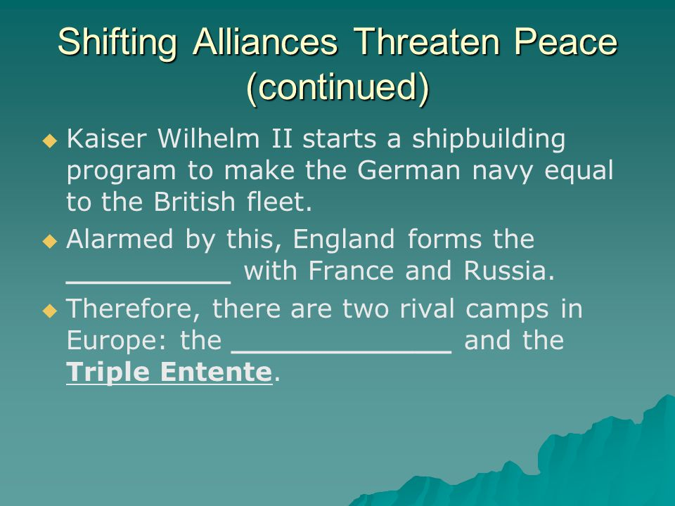 Shifting Alliances Threaten Peace (continued)