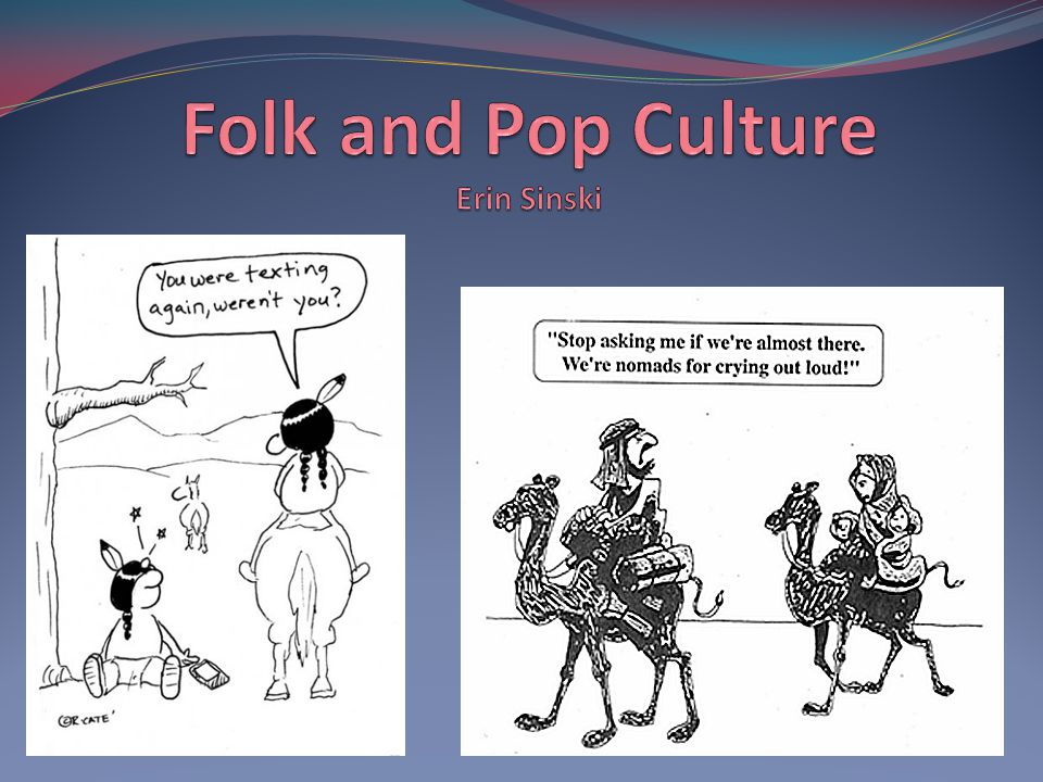Folk and Pop Culture Erin Sinski