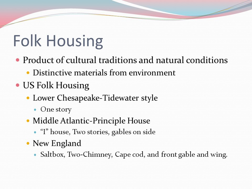 Folk Housing Product of cultural traditions and natural conditions
