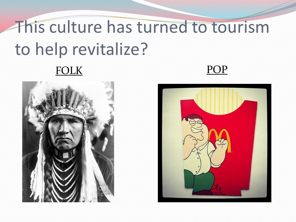 This culture has turned to tourism to help revitalize