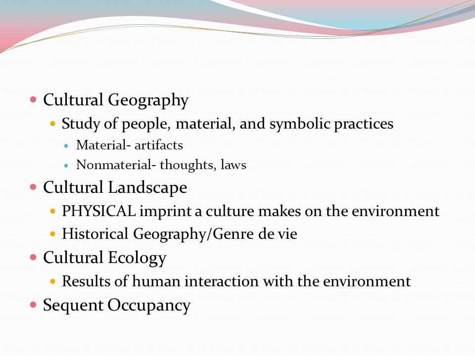 Cultural Geography Cultural Landscape Cultural Ecology