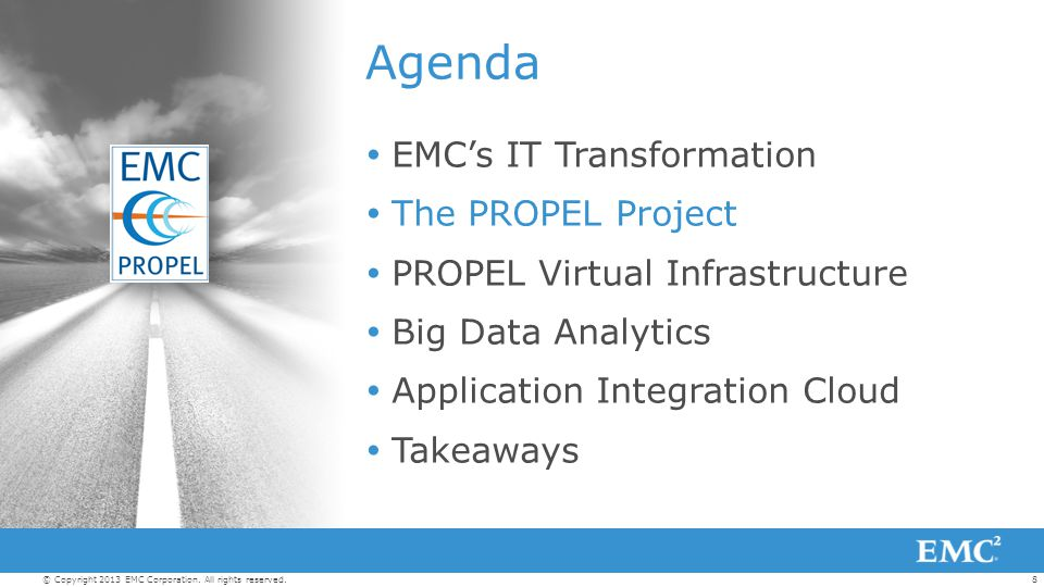 Agenda EMC's IT Transformation The PROPEL Project
