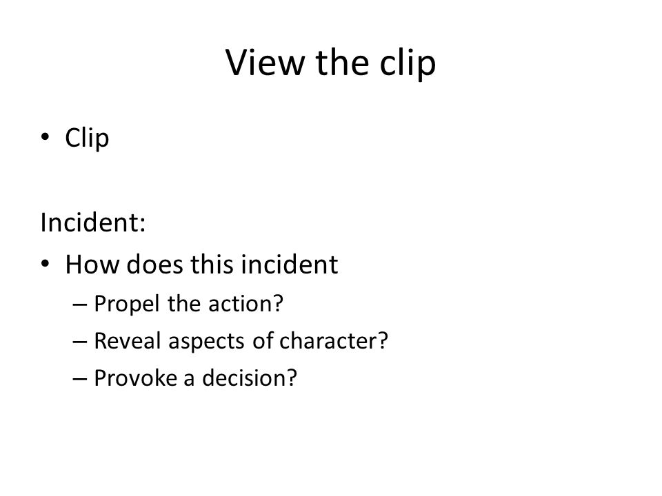 View the clip Clip Incident: How does this incident Propel the action