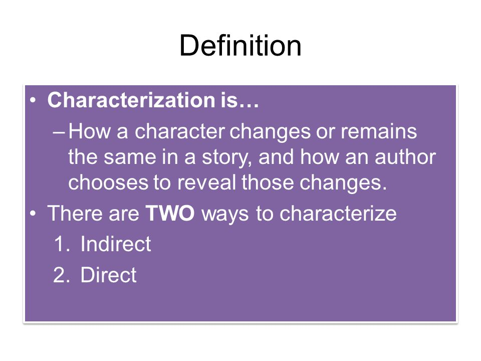 Definition Characterization is…