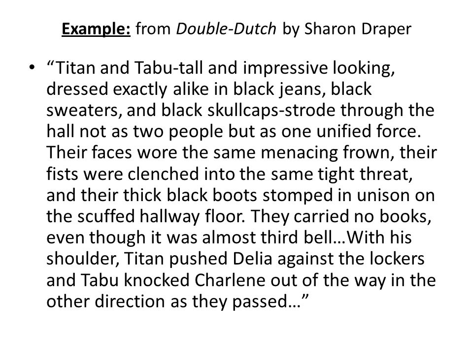 Example: from Double-Dutch by Sharon Draper
