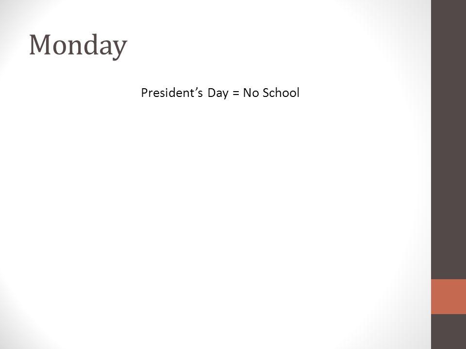 President's Day = No School