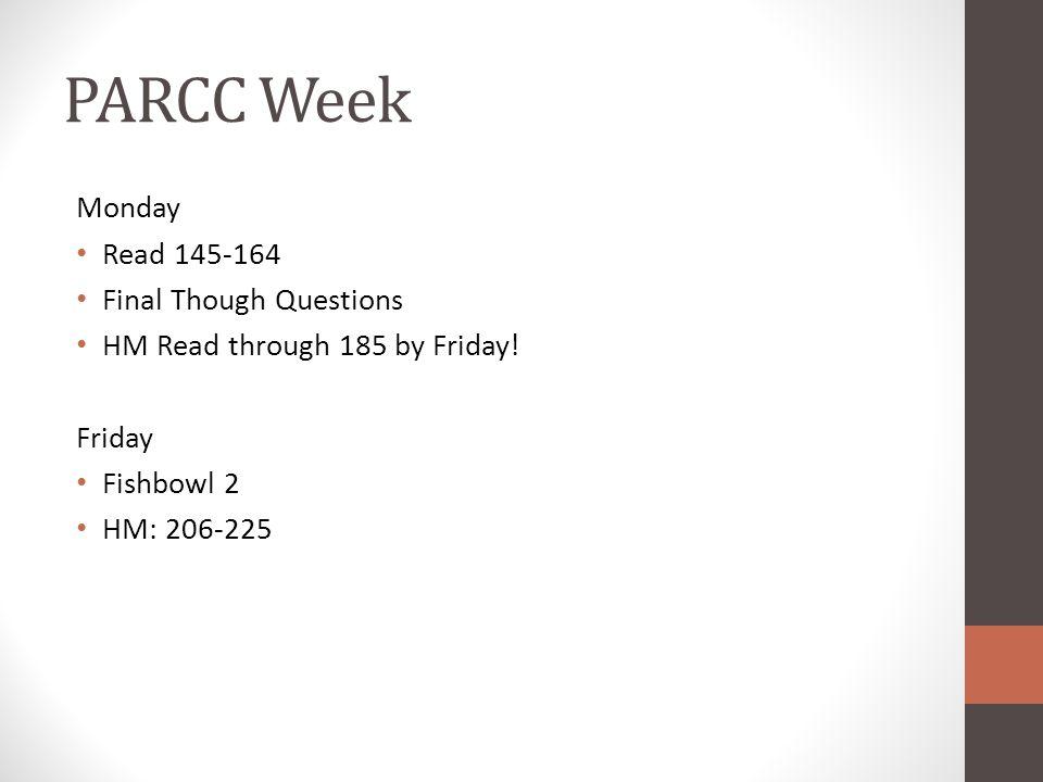 PARCC Week Monday Read 145-164 Final Though Questions
