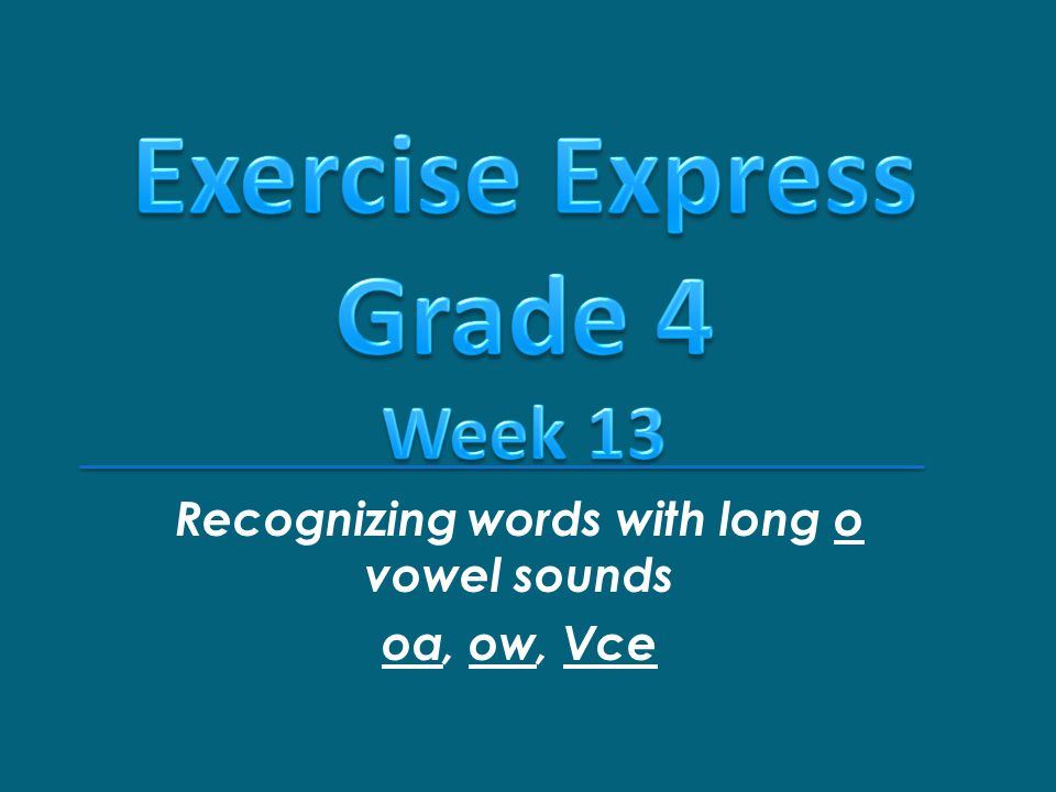 Recognizing words with long o vowel sounds oa, ow, Vce