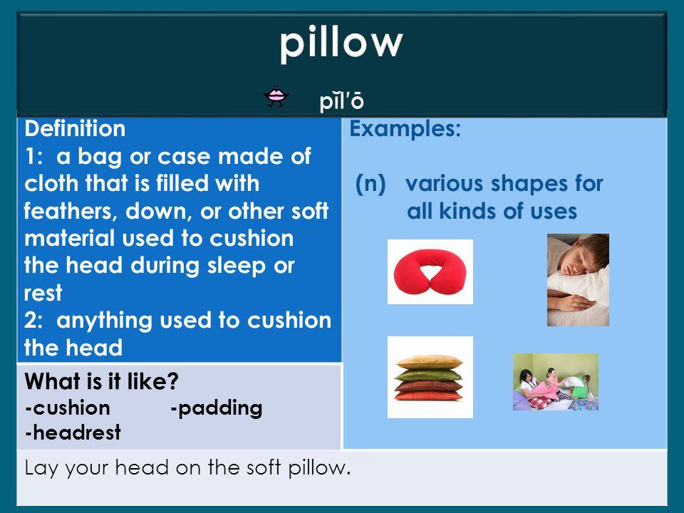 pillow pĭl′ō Definition