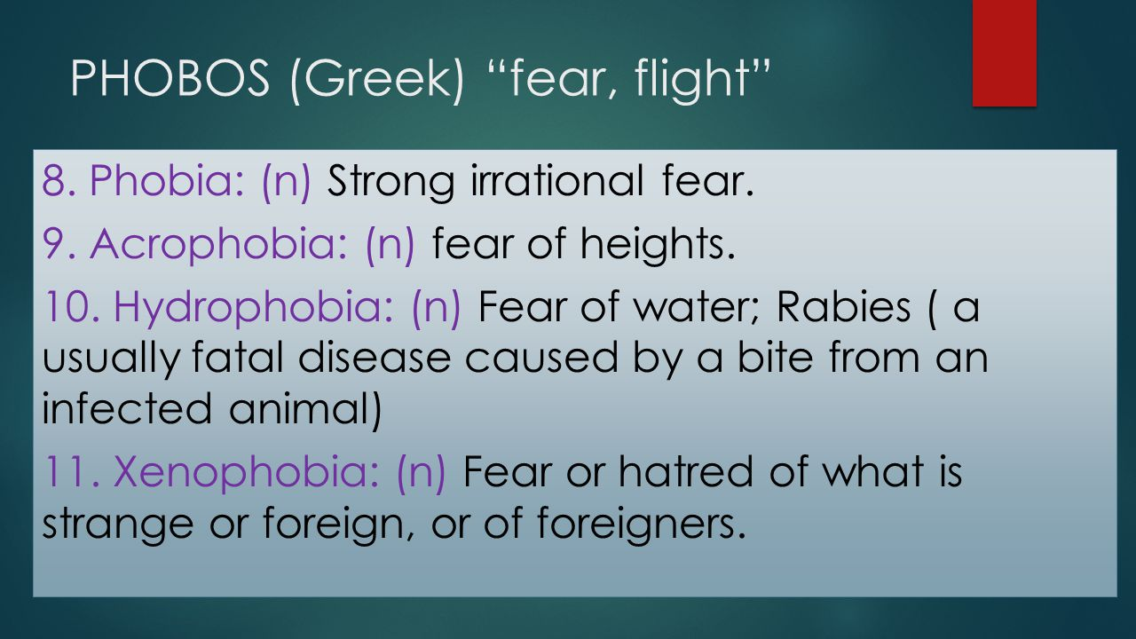 PHOBOS (Greek) fear, flight