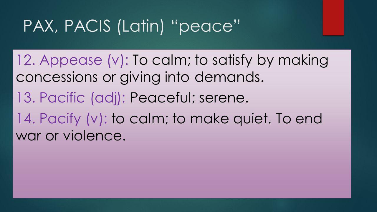 PAX, PACIS (Latin) peace