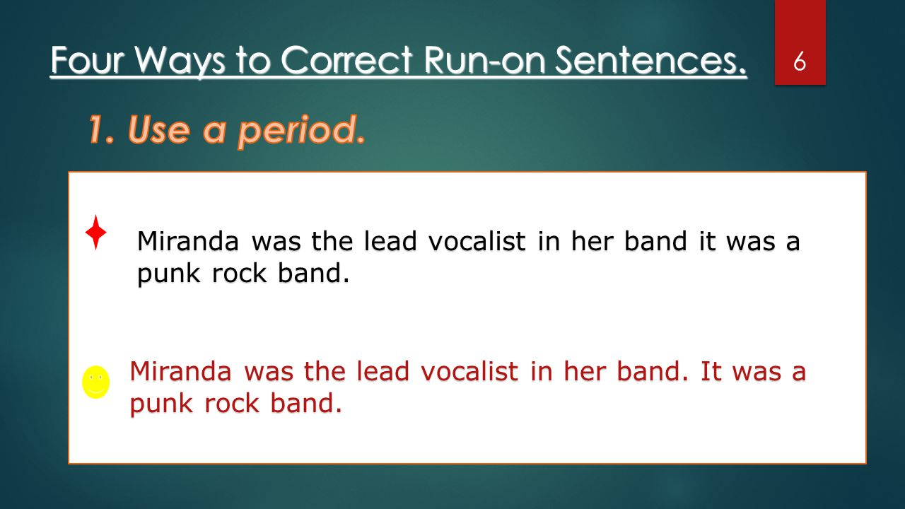 Four Ways to Correct Run-on Sentences.