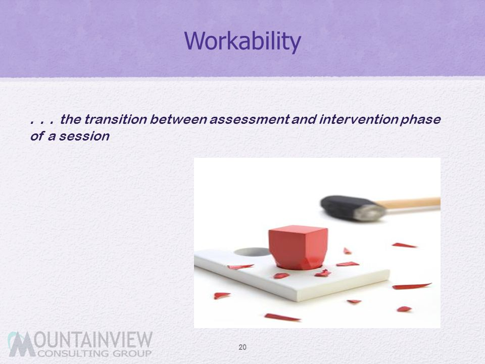 Workability . . . the transition between assessment and intervention phase of a session Patti